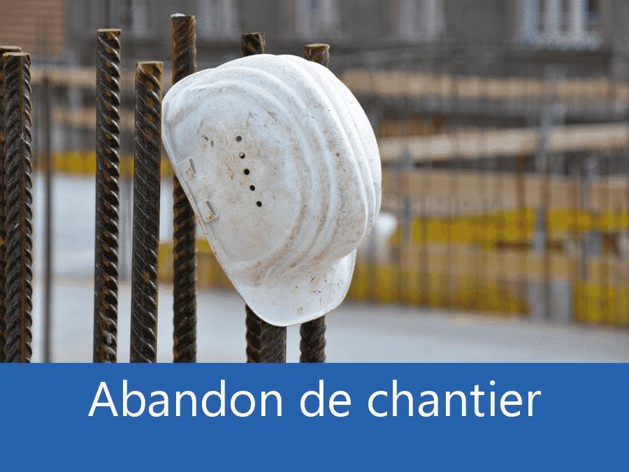 Abandon de chantier 73, problème chantier Savoie, problème durant un chantier Albertville, expert problèmes chantier Chambery,